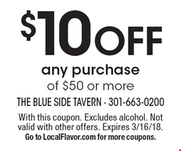 $10 off any purchase of $50 or more. With this coupon. Excludes alcohol. Not valid with other offers. Expires 3/16/18. Go to LocalFlavor.com for more coupons.