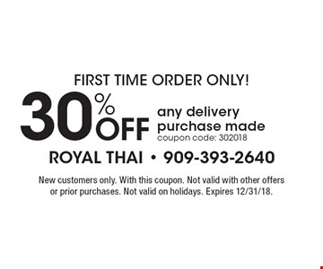 First time order only! 30% off any delivery purchase made. Coupon code: 302018. New customers only. With this coupon. Not valid with other offers or prior purchases. Not valid on holidays. Expires 12/31/18.