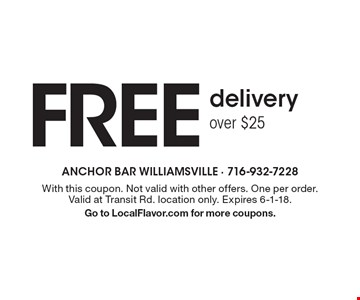 Free delivery over $25. With this coupon. Not valid with other offers. One per order. Valid at Transit Rd. location only. Expires 6-1-18. Go to LocalFlavor.com for more coupons.
