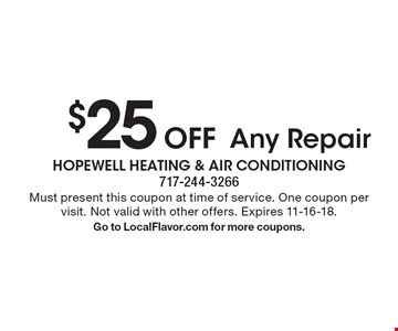 $25 Off Any Repair. Must present this coupon at time of service. One coupon per visit. Not valid with other offers. Expires 11-16-18. Go to LocalFlavor.com for more coupons.