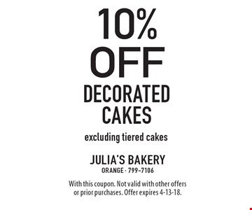 10% off Decorated cakes, excluding tiered cakes. With this coupon. Not valid with other offers or prior purchases. Offer expires 4-13-18.