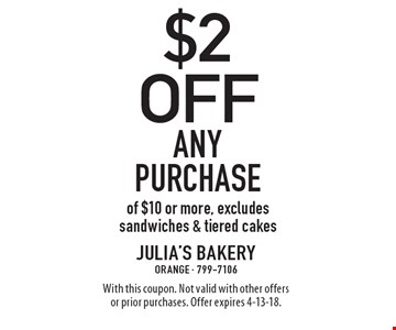 $2 off Any purchase of $10 or more, excludes sandwiches & tiered cakes. With this coupon. Not valid with other offers or prior purchases. Offer expires 4-13-18.