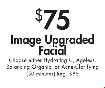$75 Image Upgraded Facial Choose either Hydrating C, Ageless, Balancing Organic, or Acne-Clarifying (50 minutes) Reg. $85. With this ad at Village Health Wellness Spa in Smyrna/Vinings only. Not valid with other offers. Excludes specialty massage treatments. Exp. 5/14/18.