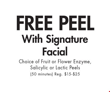 FREE PEEL With Signature Facial Choice of Fruit or Flower Enzyme, Salicylic or Lactic Peels(50 minutes) Reg. $15-$25. With this ad at Village Health Wellness Spa in Smyrna/Vinings only. Not valid with other offers. Exp. 7/20/18.