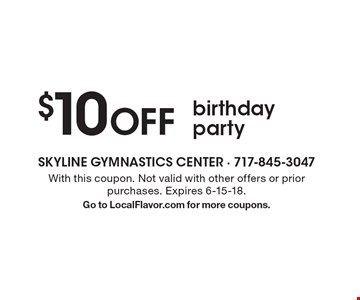 $10 OFF birthday party. With this coupon. Not valid with other offers or prior purchases. Expires 6-15-18.Go to LocalFlavor.com for more coupons.