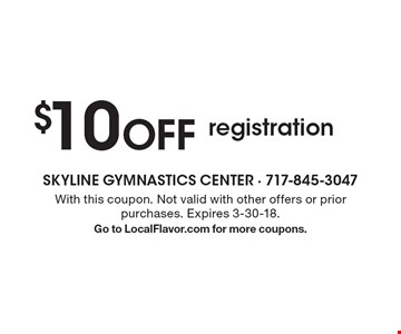 $10 OFF registration. With this coupon. Not valid with other offers or prior purchases. Expires 3-30-18. Go to LocalFlavor.com for more coupons.