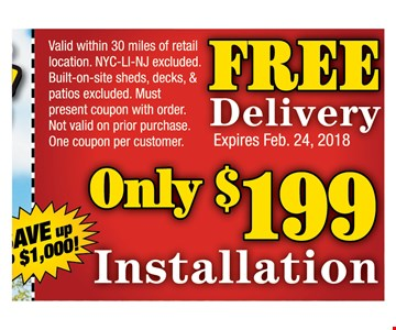 Free Delivery -  Only $199 installation - built-on-site sheds, decks & Patios excluded