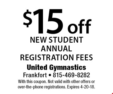 $15 off new student annual registration fees. With this coupon. Not valid with other offers or over-the-phone registrations. Expires 4-20-18.