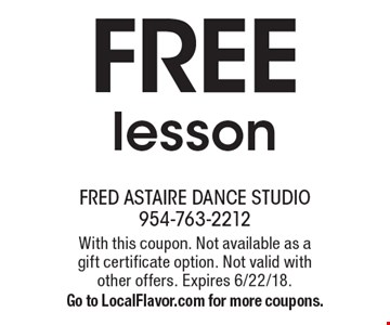 Free lesson. With this coupon. Not available as a gift certificate option. Not valid with other offers. Expires 6/22/18. Go to LocalFlavor.com for more coupons.