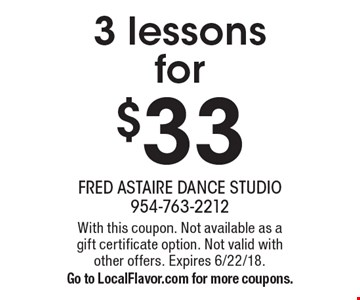 3 lessons for $33. With this coupon. Not available as a gift certificate option. Not valid with other offers. Expires 6/22/18. Go to LocalFlavor.com for more coupons.