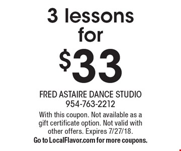 3 lessons for $33. With this coupon. Not available as a gift certificate option. Not valid with other offers. Expires 7/27/18. Go to LocalFlavor.com for more coupons.