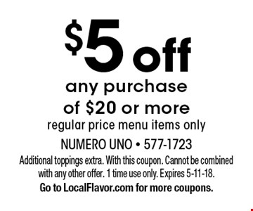 $5 off any purchase of $20 or more. Regular price menu items only. Additional toppings extra. With this coupon. Cannot be combined with any other offer. 1 time use only. Expires 5-11-18. Go to LocalFlavor.com for more coupons.