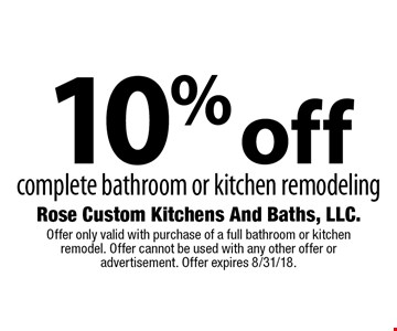 10% off complete bathroom or kitchen remodeling. Offer only valid with purchase of a full bathroom or kitchen remodel. Offer cannot be used with any other offer or advertisement. Offer expires 8/31/18.