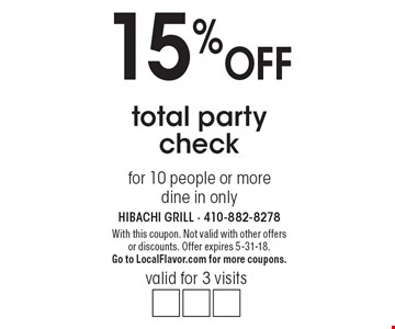 15% off total party check. Valid for 3 visits for 10 people or more. Dine in only. With this coupon. Not valid with other offers or discounts. Offer expires 5-31-18. Go to LocalFlavor.com for more coupons.