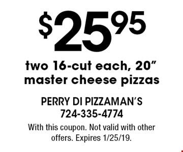 $25.95 two 16-cut each, 20