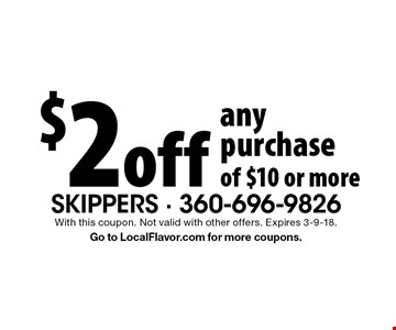 $2 off any purchase of $10 or more. With this coupon. Not valid with other offers. Expires 3-9-18. Go to LocalFlavor.com for more coupons.