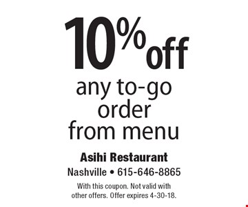 10% off any to-go order from menu. With this coupon. Not valid with other offers. Offer expires 4-30-18.