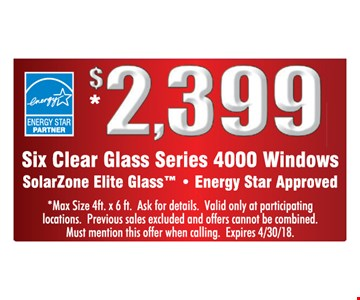$2,399 for size clear glass series 4000 windows