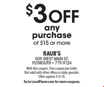 $3 OFF any purchase of $15 or more. With this coupon. One coupon per table. Not valid with other offers or daily specials. Offer expires 3-9-18. Go to LocalFlavor.com for more coupons.