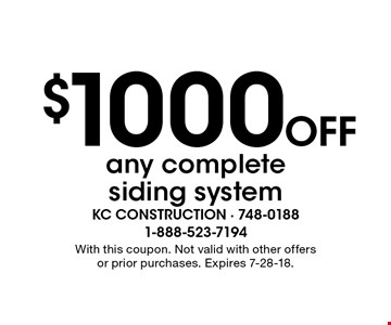 $1000 Off any complete siding system. With this coupon. Not valid with other offers or prior purchases. Expires 7-28-18.