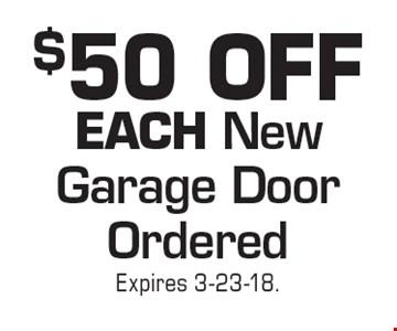 $50 OFF EACH New Garage Door Ordered. Expires 3-23-18.