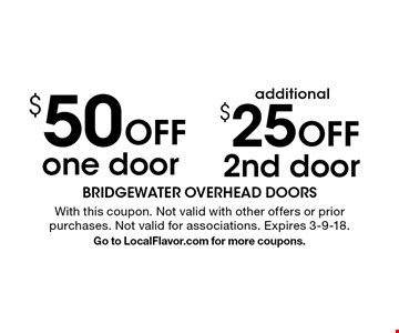 $50 one door. additional $25 Off Off 2nd door. With this coupon. Not valid with other offers or prior purchases. Not valid for associations. Expires 3-9-18. Go to LocalFlavor.com for more coupons.