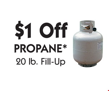 $1 Off PROPANE* 20 lb. Fill-Up. With coupon. Not valid with other offers or prior purchases. Offers expire 6-15-18