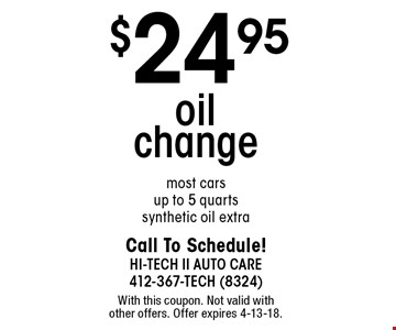 $24.95 oil change. Most cars, up to 5 quarts, synthetic oil extra. With this coupon. Not valid with other offers. Offer expires 4-13-18.