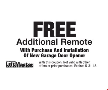 FREE Additional Remote With Purchase And Installation Of New Garage Door Opener. With this coupon. Not valid with other offers or prior purchases. Expires 5-31-18.