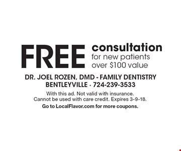 Free consultation for new patients. Over $100 value. With this ad. Not valid with insurance. Cannot be used with care credit. Expires 3-9-18. Go to LocalFlavor.com for more coupons.