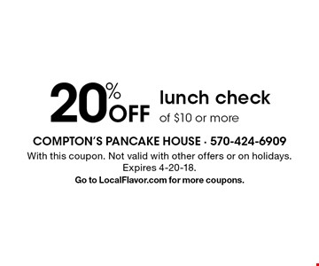 20% Off lunch check of $10 or more. With this coupon. Not valid with other offers or on holidays. Expires 4-20-18.Go to LocalFlavor.com for more coupons.