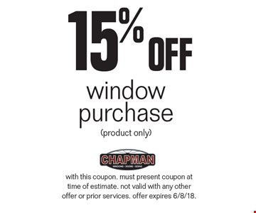 15% off window purchase (product only). with this coupon. must present coupon at time of estimate. not valid with any other offer or prior services. offer expires 6/8/18.