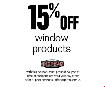 15% off window products. with this coupon. must present coupon at time of estimate. not valid with any other offer or prior services. offer expires 4/6/18.