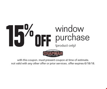 15% off window purchase (product only). with this coupon. must present coupon at time of estimate.not valid with any other offer or prior services. offer expires 6/18/18.