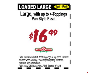 Large , With up to 4-toppings pan style Pizza $16.49