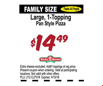Large, 1-Topping pan style Pizza $14.49