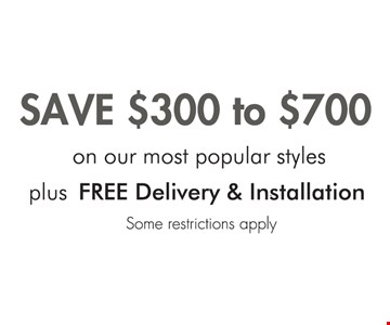 Save $300 to $700