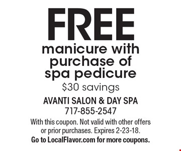 FREE manicure with purchase of spa pedicure $30 savings. With this coupon. Not valid with other offers or prior purchases. Expires 2-23-18. Go to LocalFlavor.com for more coupons.