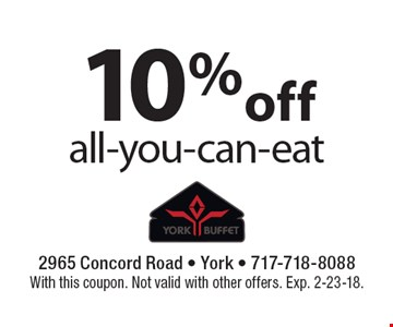 10% off all-you-can-eat . With this coupon. Not valid with other offers. Exp. 2-23-18.