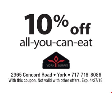 10% off all-you-can-eat. With this coupon. Not valid with other offers. Exp. 4/27/18.