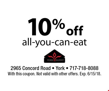 10% off all-you-can-eat. With this coupon. Not valid with other offers. Exp. 6/15/18.