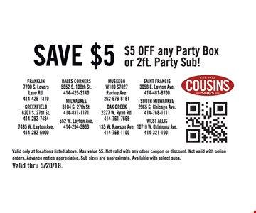 $5 off any party box or 2ft. party sub.