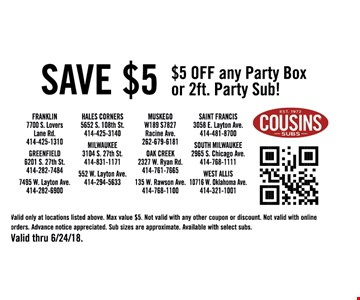Valid only at locations listed above max value $5. Not Valid with any other coupon or discount. Not valid with online orders. advance notice appreciated Sub sizes are approximate. Available with select sub.
