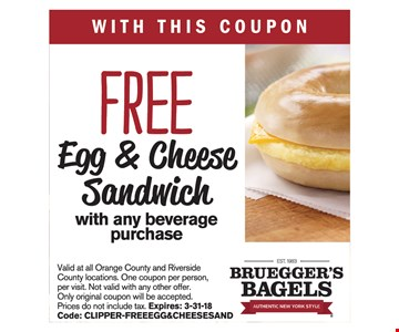 Free Egg & Cheese Sandwich with any beverage purchase. Expires 3/31/18.