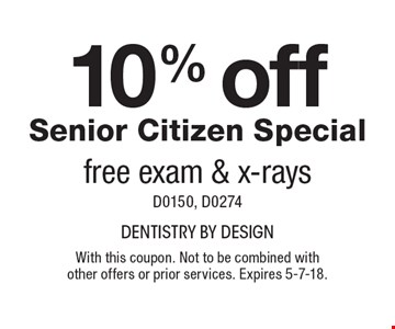 10% off Senior Citizen Special, free exam & x-rays, D0150, D0274. With this coupon. Not to be combined with other offers or prior services. Expires 5-7-18.