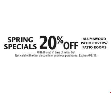 Spring Specials. 20% off Alumawood Patio Covers/Patio Rooms. With this ad at time of initial bid. Not valid with other discounts or previous purchases. Expires 6/8/18.