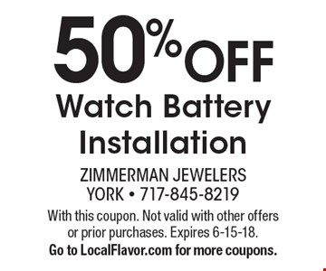 50% Off Watch Battery Installation. With this coupon. Not valid with other offers or prior purchases. Expires 6-15-18. Go to LocalFlavor.com for more coupons.