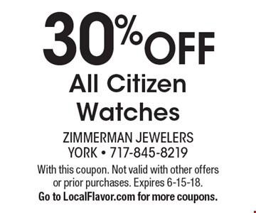 30% Off All Citizen Watches. With this coupon. Not valid with other offers or prior purchases. Expires 6-15-18. Go to LocalFlavor.com for more coupons.