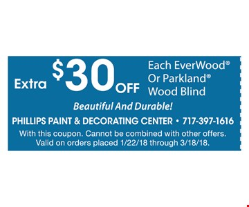 Extra $30 Off Each EverWood® or Parkland® Wood Blind
