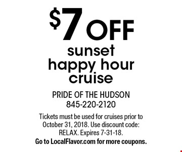 $7 OFF sunset happy hour cruise. Tickets must be used for cruises prior to October 31, 2018. Use discount code: RELAX. Expires 7-31-18. Go to LocalFlavor.com for more coupons.